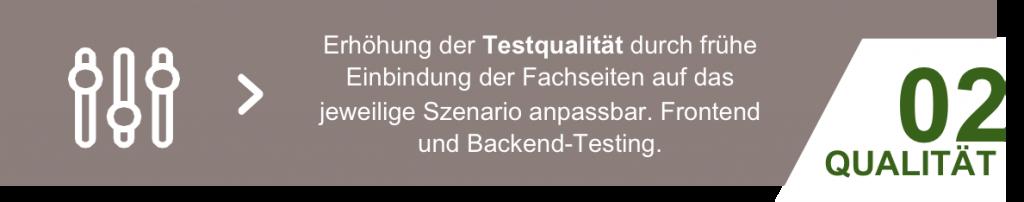 Erhöhung der Testqualität durch frühe Einbindung der Fachseiten auf das jeweilige Szenario anpassbar. Frontend und Backend-Testing.